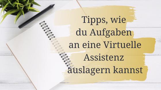 Read more about the article Tipps, wie du Aufgaben an eine Virtuelle Assistenz auslagern kannst